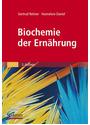 Biochemie der Ernährung - Gertrud Rehner [3. Auflage 2010]
