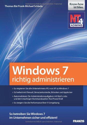 Windows 7 richtig administrieren: Sicherheit mi...