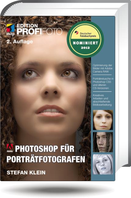 Photoshop für Porträtfotografen - Edition ProfiFoto (mitp Edition Profifoto) - Stefan Klein