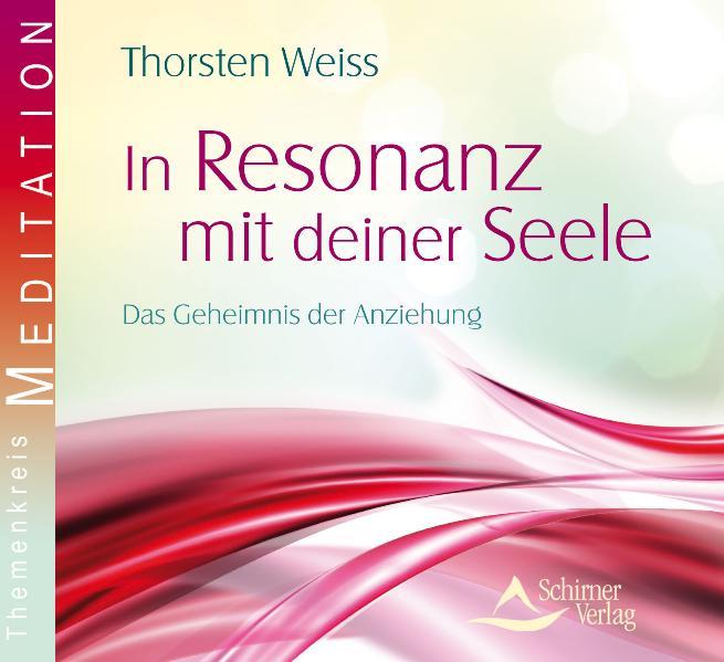 In Resonanz mit deiner Seele - Das Geheimnis de...