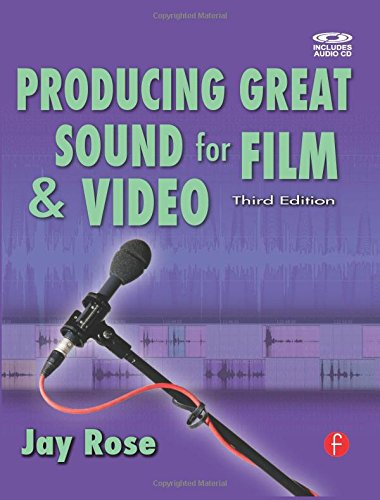 Producing Great Sound for Film and Video (DV Ex...