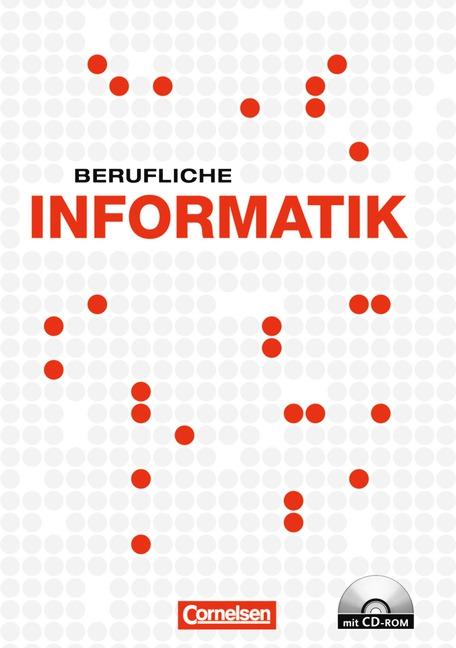 Berufliche Informatik: Schülerbuch mit CD-ROM -...