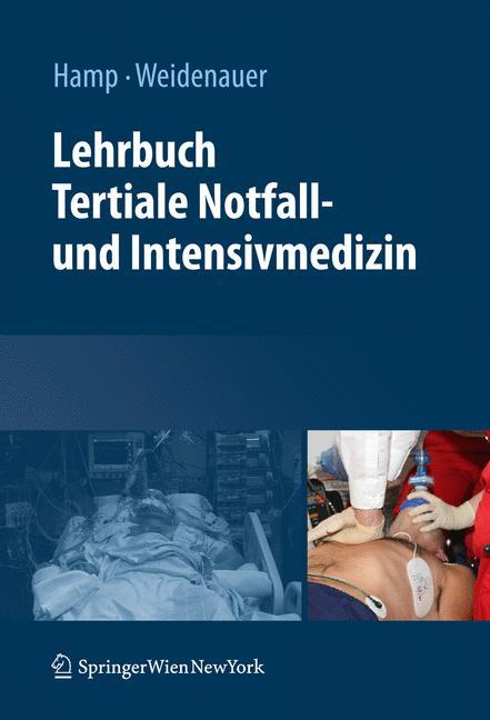Lehrbuch Tertiale Notfall- und Intensivmedizin:...