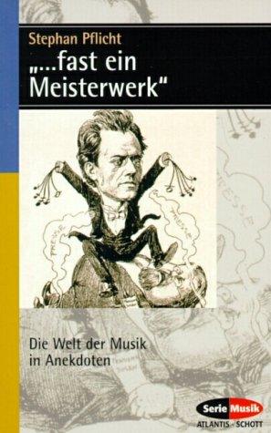 Fast ein Meisterwerk: Die Welt der Musik in Ane...