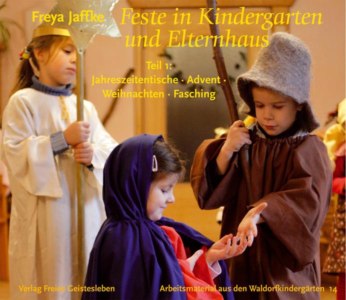 Feste in Kindergarten und Elternhaus 1: Jahresz...