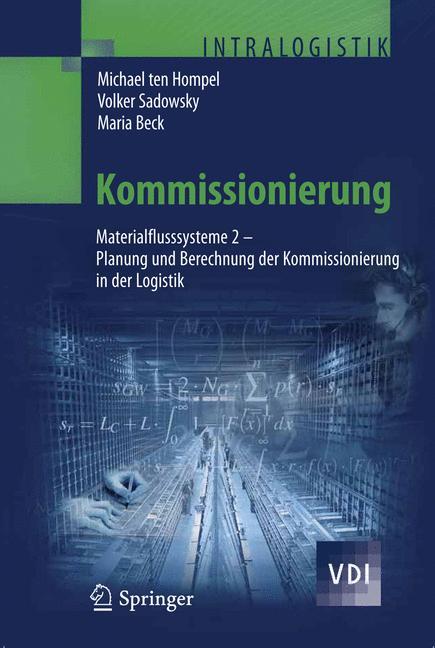 Kommissionierung - Materialflusssysteme 2: Planung und Berechnung der Kommissionierung in der Logistik - Michael ten Hom