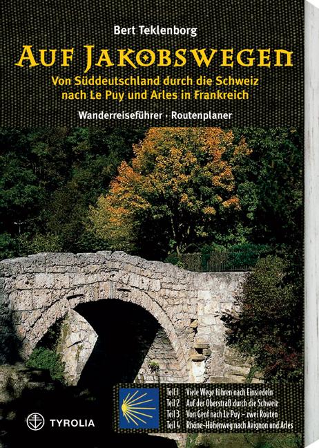Auf Jakobswegen: Von Süddeutschland durch die S...