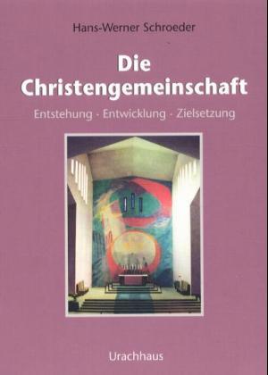 Die Christengemeinschaft: Entstehung - Entwicklung - Zielsetzung - Hans-Werner Schroeder