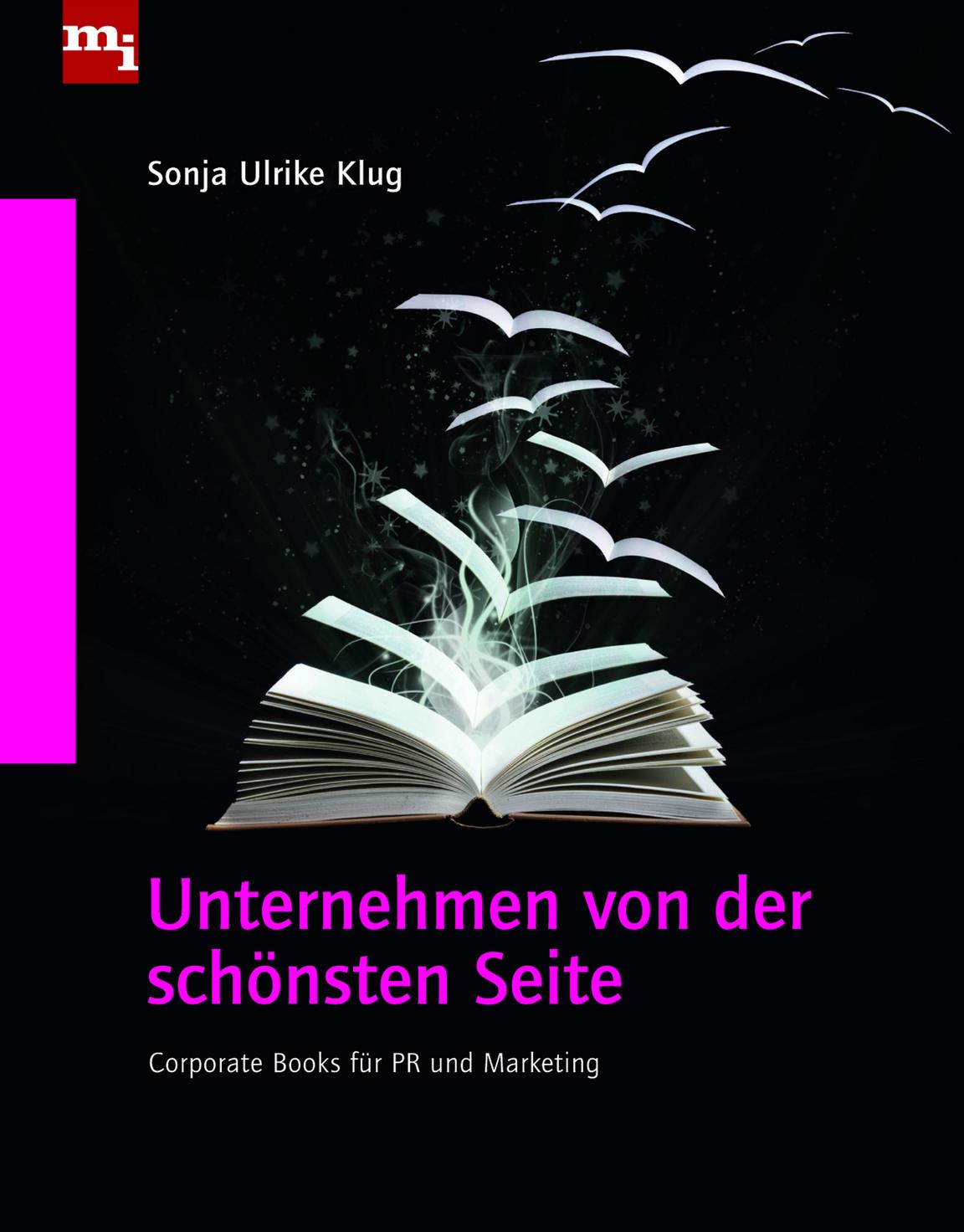 Unternehmen von der schönsten Seite: Corporate Books für PR und Marketing - Sonja Ulrike Klug