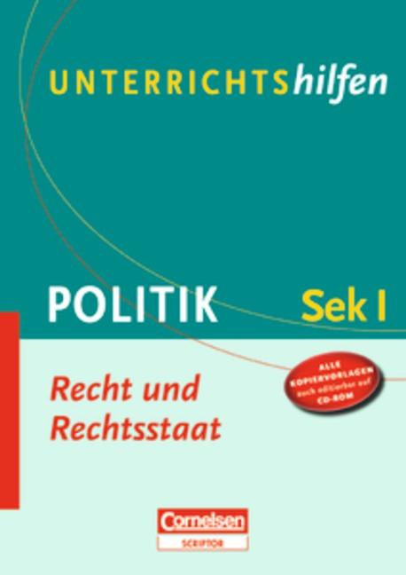 Unterrichtshilfen - Politik: Recht und Rechtsstaat: Sekundarstufe I. Verlaufsplanungen und Kopiervorlagen mit CD-ROM - Markus Gloe