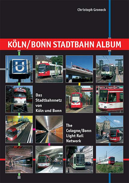 Köln / Bonn Stadtbahn Album: Das Stadtbahnnetz ...