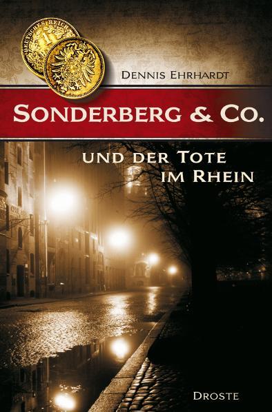 Sonderberg & Co. und der Tote im Rhein - Dennis Ehrhardt