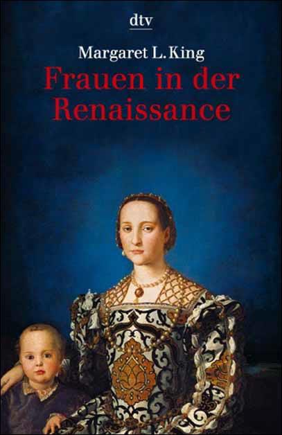 Frauen in der Renaissance. - Margaret L. King