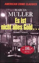 Es ist nicht alles Gold. - Marcia Muller