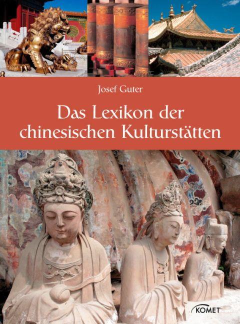 Das Lexikon der chinesischen Kulturstätten - Jo...