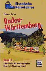 Eisenbahnreiseführer Baden-Württemberg, Bd.1, S...