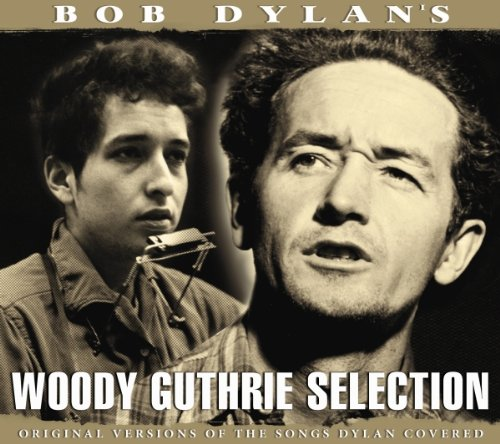 Woody Guthrie - Bob Dylan´S Woody Guthrie Selection