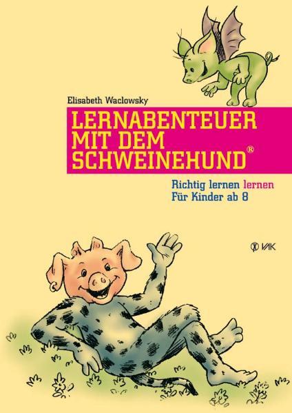 Lernabenteuer mit dem Schweinehund: Richtig ler...