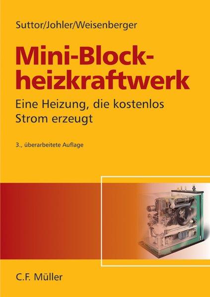 Das Mini-Blockheizkraftwerk: Eine Heizung, die ...