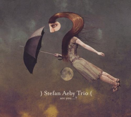 Stefan Aeby Trio - are you...?
