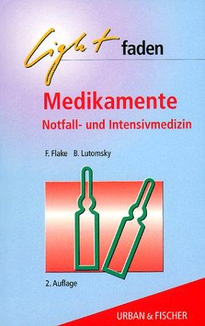 Medikamente in der Notfall- und Intensivmedizin...