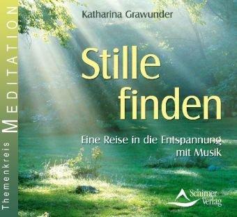 Stille finden - Eine Reise in die Entspannung m...