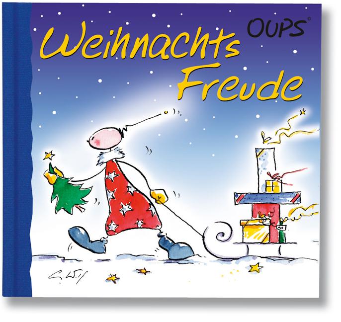 Oups Minibuch. Weihnachtsfreude: Besinnliche Gedanken zur Advents- und Weihnachtszeit in Form von zauberhaften Cartoons und herzerwärmenden Texten - Kurt Hörtenhuber