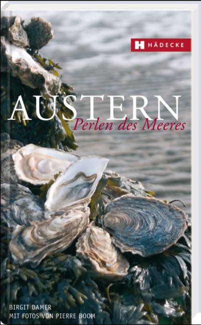 Austern: Perlen des Meeres - Birgit Damer