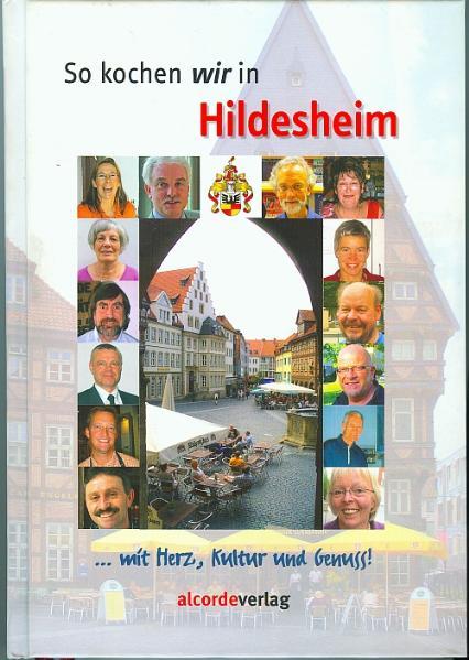 So kochen wir in Hildesheim - Simon Frisch (Hg.)