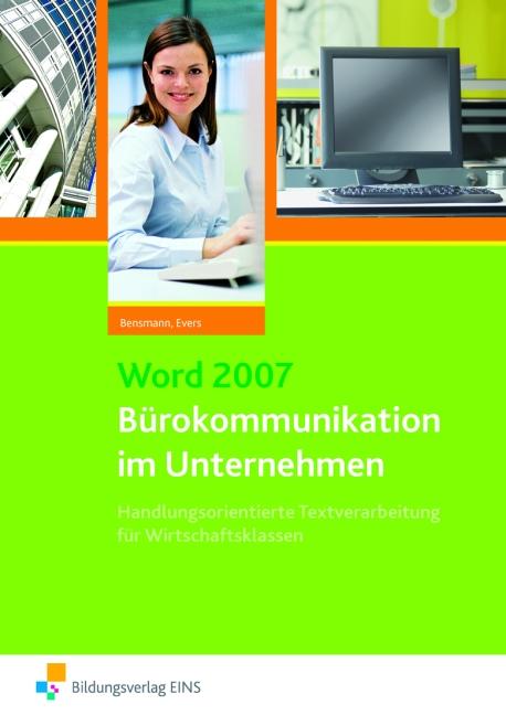 Word 2007 - Bürokommunikation im Unternehmen: H...