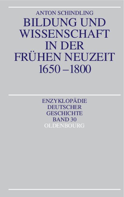 Bildung und Wissenschaft in der Frühen Neuzeit 1650-1800 - Anton Schindling