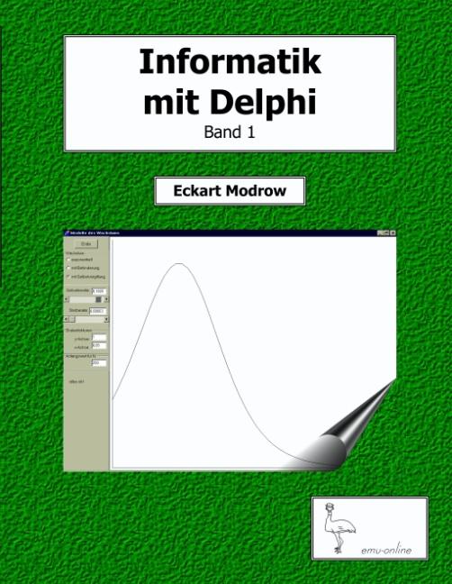 Informatik mit Delphi, Band 1: Für Unterricht u...