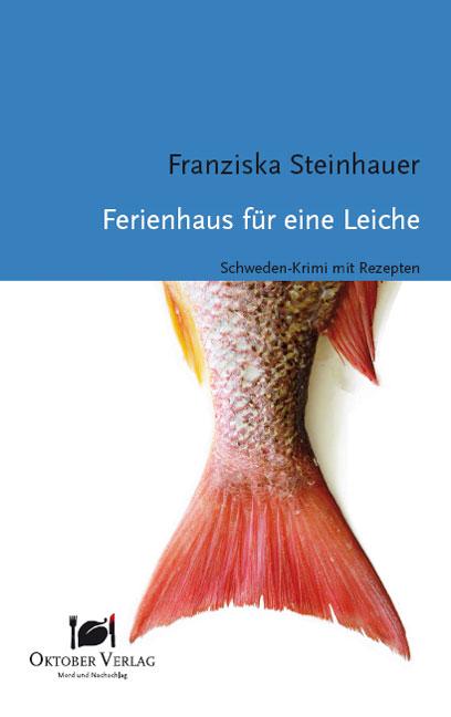 Ferienhaus für eine Leiche: Ein Fall für Sven Lundquist - Franziska Steinhauer [Taschenbuch]