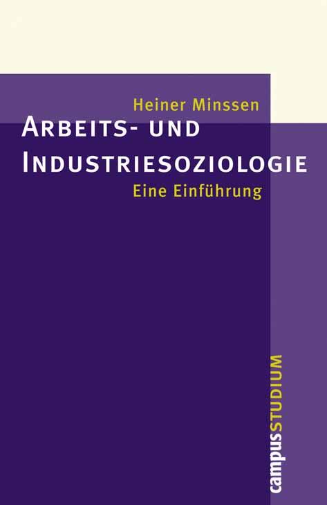 Arbeits- und Industriesoziologie: Eine Einführu...