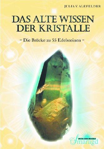 Das alte Wissen der Kristalle. Die Brücke zu 55...