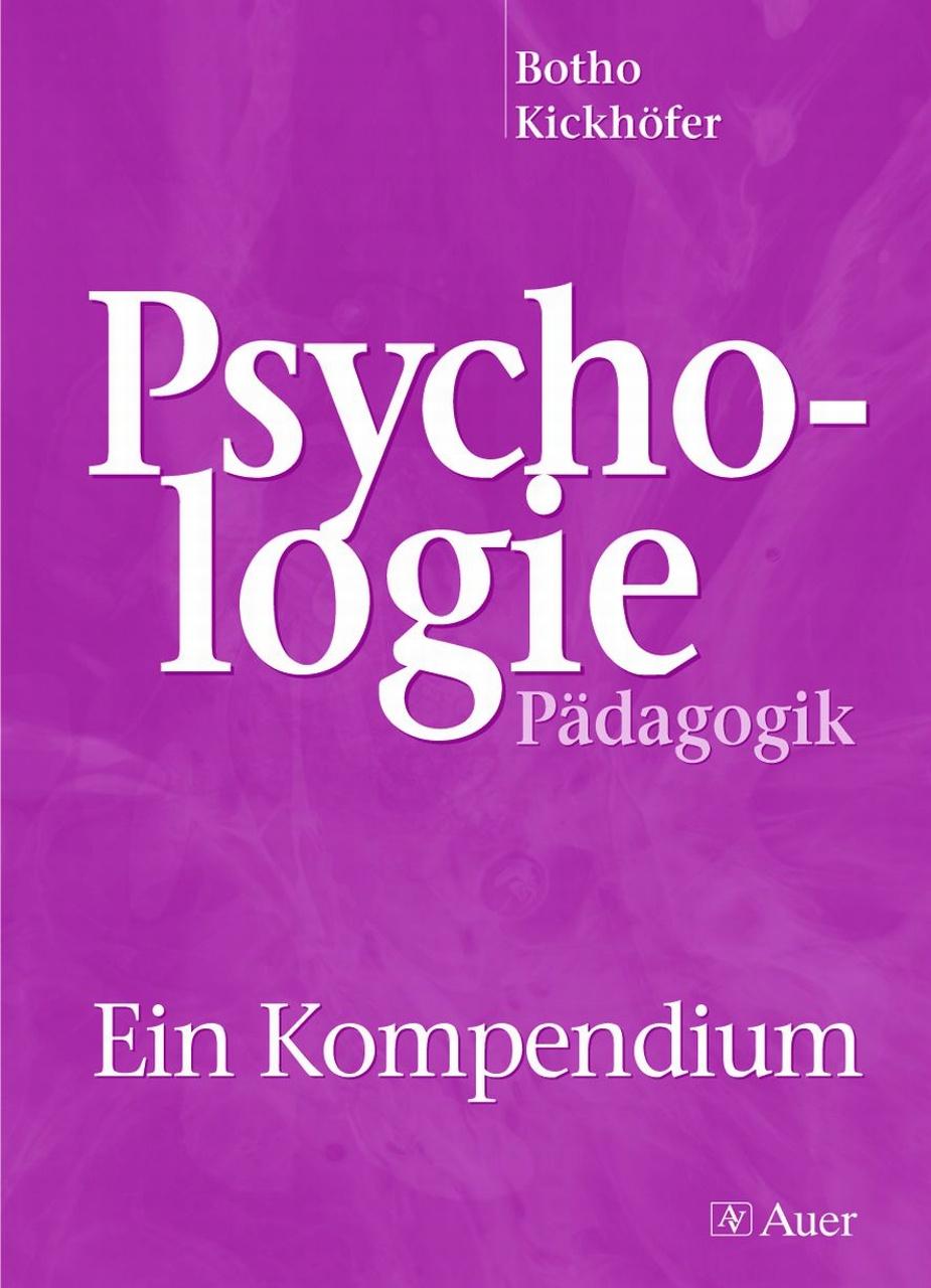 Psychologie/ Pädagogik: Ein Kompendium - Botho ...
