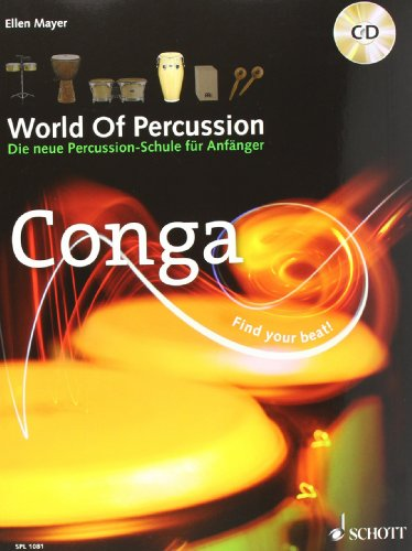 World Of Percussion: Conga: Die neue Percussion-Schule für Anfänger - find your beat! Conga - Ellen Mayer