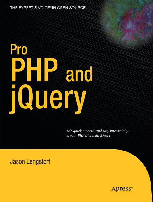 Pro PHP and jQuery (Expert´s Voice in Open Sour...