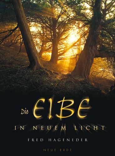 Die Eibe in neuem Licht: Urbaum, Weltenbaum, Hüterin der Erde. Eine Monographie der Gattung Taxus - Fred Hageneder