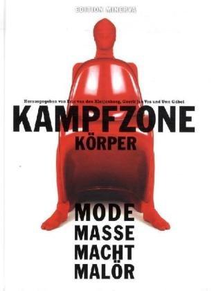 Kampfzone Körper: Mode - Masse - Macht - Malör ...
