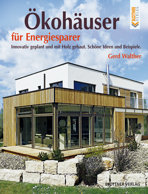 Ökohäuser für Energiesparer: Innovativ geplant ...