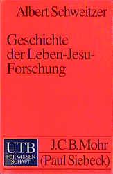 Geschichte der Leben-Jesu-Forschung (Uni-Taschenbücher S) - Albert Schweitzer