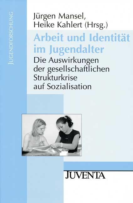 Arbeit und Identität im Jugendalter: Die Auswir...