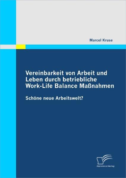 Vereinbarkeit von Arbeit und Leben durch betrie...