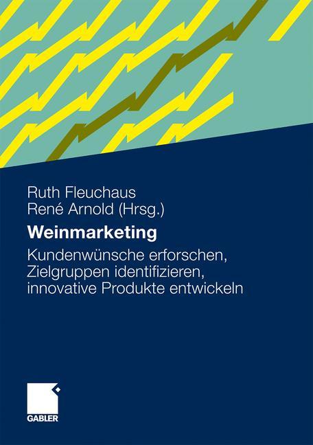 Weinmarketing: Kundenwünsche erforschen, Zielgr...