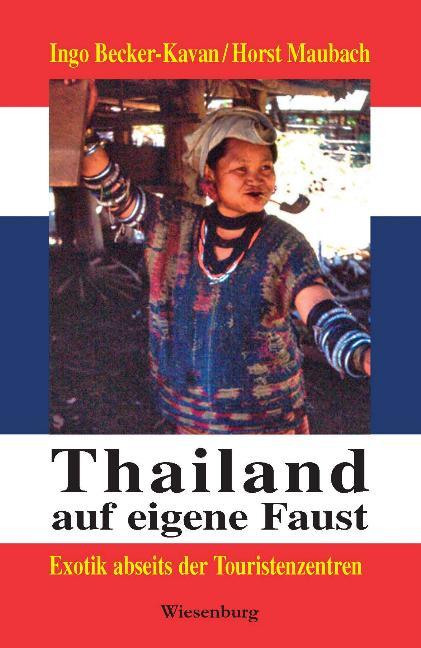 Thailand auf eigene Faust: Exotik abseits der Touristenzentren - Ingo Becker-Kavan