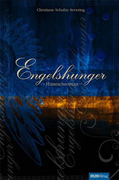 Engelshunger - Himmelsroman (Buch inkl. Musik-CD) - Christiane Schulze Severing