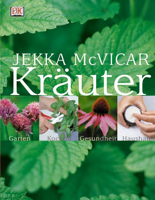 Kräuter: Garten - Kochen - Gesundheit - Haushal...
