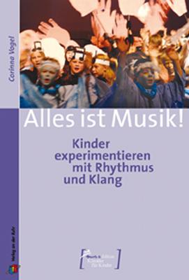 Alles ist Musik!: Kinder experimentieren mit Rh...