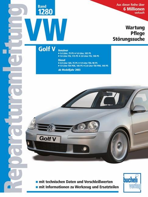 Reparaturanleitung VW Golf V Benziner: Ab Modelljahr 2003